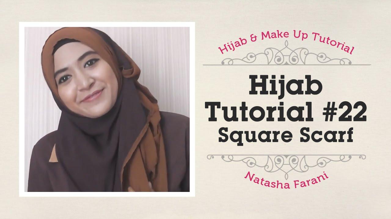 Hijab Tutorial Paris Segi Empat / Square Scarf - Natasha Farani #22 ...
