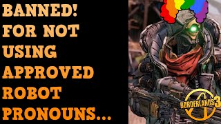 Borderlands 3 WOKE Robot FL4K Leads To Bans!