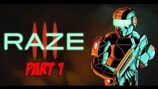 Raze 3: Episode 1: Hasty Beginnings