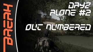 Dayz // Alone #2 // Out Numbered