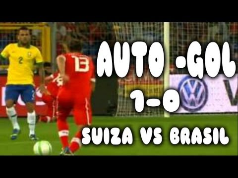 SUIZA VS BRASIL 1-0 ( resumen HD ) 2013 (AUTO-GOL) Switzerland vs Brazil 1-0 All Goals & Highlights