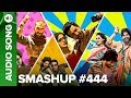 Smashup #444 (Full Audio Song) - DJ Ashrafi & DJ Kedar