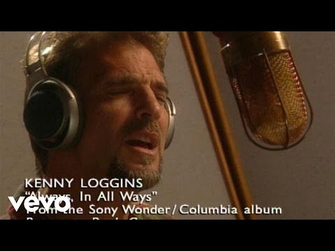 Kenny Loggins - Always, In All Ways