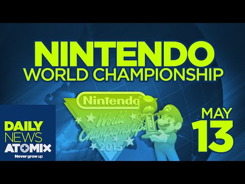 ATOMIX DAILY NEWS [13/05/15] – Nintendo World Championship