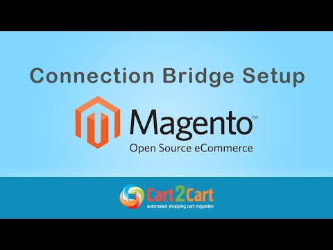 Magento Migration - Connection Bridge Setup with Cart2Cart