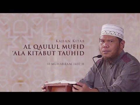 Kajian Kitab Al Qaulul Mufid 'ala Kitabut Tauhid | Ustadz Abu Haidar As Sundawy