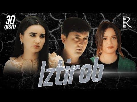 Iztirob (o'zbek serial) | Изтироб (узбек сериал) 30-qism