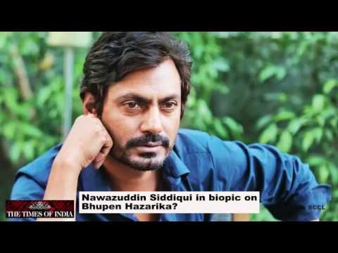 Nawazuddin Siddiqui In Biopic On Bhupen Hazarika? - Toi video