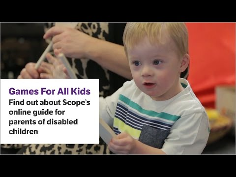 Games For All Kids – Free Online Guide for Parents of Disabled Children – Scope video