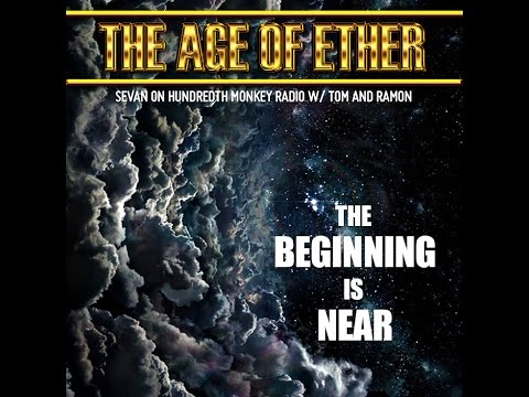The Age of Ether - Sevan Bomar - The Hundredth Monkey Radio - 09-18-14