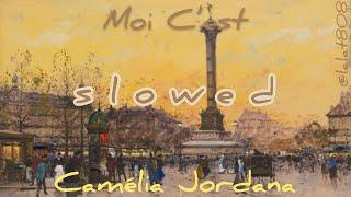 Moi C Est Camélia Jordana Slowed