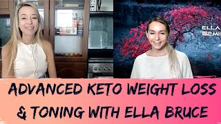 Advanced Keto Weight Loss & Toning with Ella Bruce