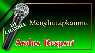Mengharapkanmu (Karaoke Minang) ~ Andra Respati