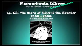 Ep. 03: The diary of Edward the Hamster. 1990 - 1990