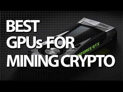 Best GPUs for Cryptocurrency Mining 2018