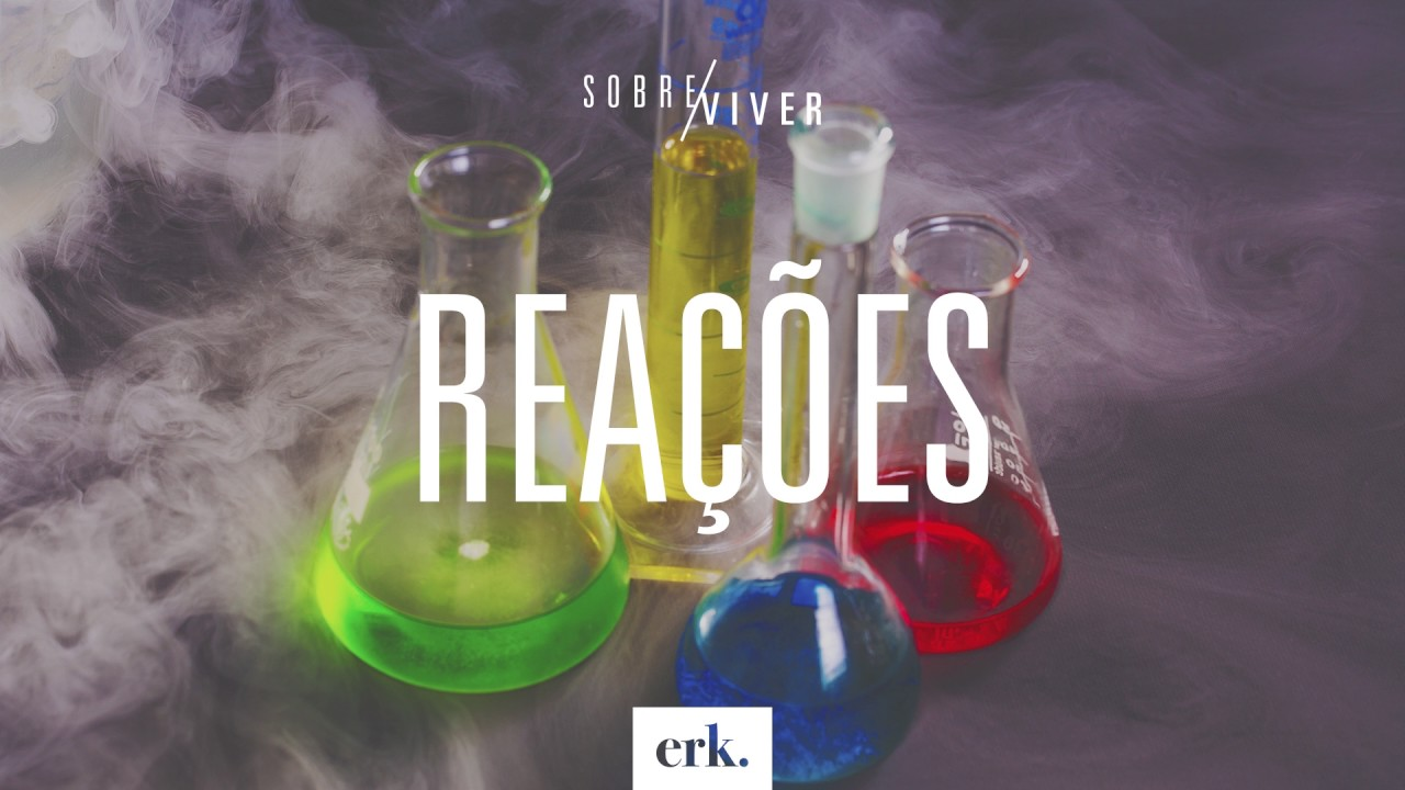 Sobre Viver #130 - Reações / Ed René Kivitz