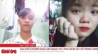 Tạm giữ hai người cháu liên quan vụ một phụ nữ bị cắt cổ trong phòng trọ