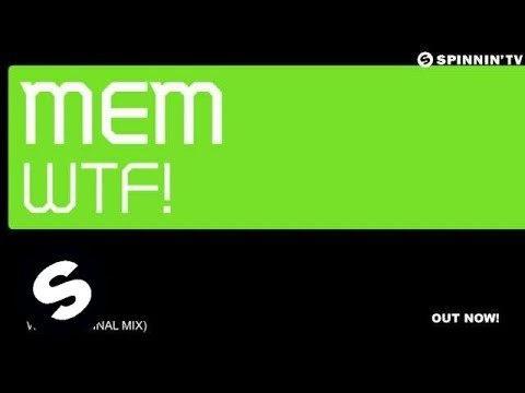MEM - WTF! (Original Mix)