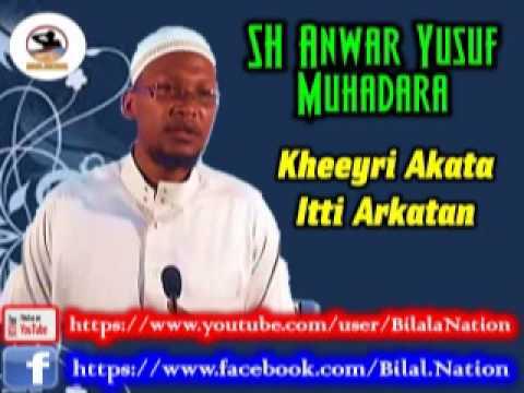 SHEEK ANWAR YUSUF MUHADARA KHEEYRI AKATA ITTI ARKATAN