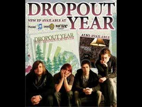 Dropout Year - Best Friends For Never