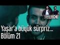 İçerde 21. Bölüm - Yaşar'a Büyük Sürpriz...