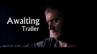 Awaiting Trailer (2015) - Starring Tony Curran