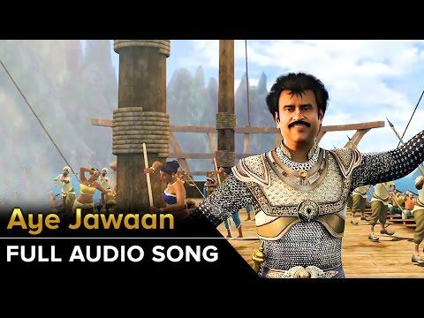 Aye Jawaan | Full Audio Song | Kochadaiiyaan | Rajinikanth, Deepika Padukone