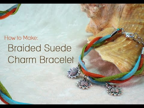 How To Make a Braided Suede Charm Bracelet