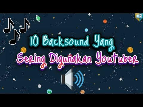 10 Backsound/Lagu Yang Sering Digunakan Youtuber | Part #2
