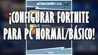💯 » ¡CONFIGURAR FORTNITE PARA PC NORMAL! + ¡COMO HABLAR EN FORTNITE! (Parte 1)