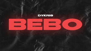 DYKRIS - BEBO (Prod. by Alex Stan)