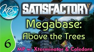 Satisfactory Ep 6: DIVINE RETRIBUTION - Megabase Above the Trees - MP with Cal/XTerm! Let's Play