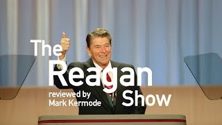 The Reagan Show reviewed by Mark Kermode