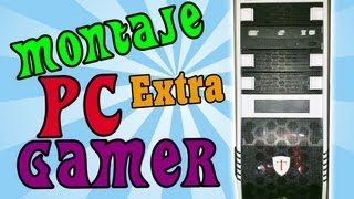 MONTAJE PC GAMER | MOUNTING PC GAMING | Extra