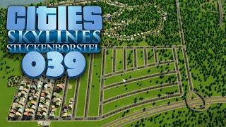 CITIES: SKYLINES [S01E39] - Neue Gebiete vorab layouten ★ Let's Build Cities: Skylines