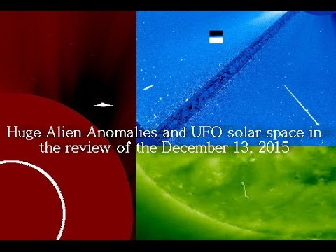 Huge Alien Anomalies and UFO solar space in the review of the December 13, 2015