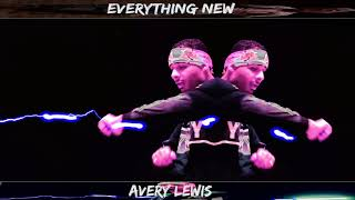 Avery Lewi$ Everything new here