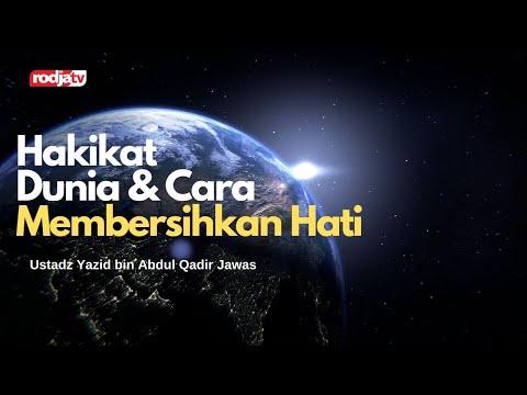 Ceramah Agama Islam: Hakikat Dunia dan Cara Membersihkan Hati(Ustadz Yazid Abdul Qadir Jawas)