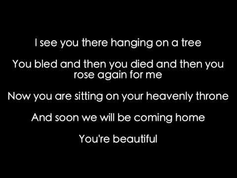 Messiah  You're Beautiful Phil Wickham Lyrics video