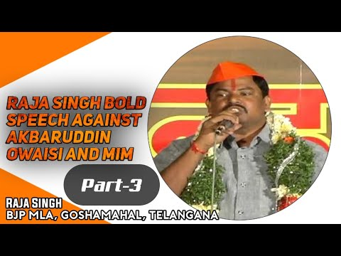 Hyderabad's Raja Singh Bold Speech Against Akbaruddin Owaisi And Mim - Part 3 4 video