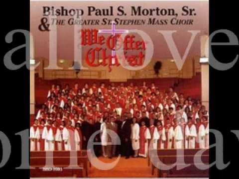 We Shall Overcome by Bishop Paul S. Morton and the Greater St. Stephen Mass Choir