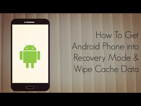 How to Get Android Phone into Recovery Mode & Wipe Cache Data