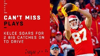 Kelce SOARS for 2 Big Catches on TD Drive!