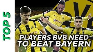 The top 5 players Borussia Dortmund need to beat Bayern Munich