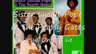 Sister Lucille Pope & The Pearly Gates- Jesus on My Side