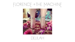 Download Lagu Florence + The Machine - Delilah (Official Audio) Gratis STAFABAND