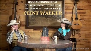 Clint Walker Cheyenne Westerns On The Web good morning guest
