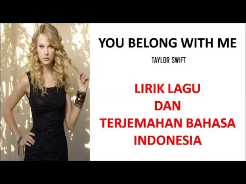 YOU BELONG WITH ME - TAYLOR SWIFT | LIRIK LAGU DAN TERJEMAHAN BAHASA INDONESIA