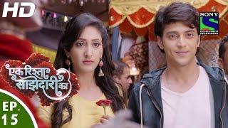 Ek Rishta Saajhedari Ka - एक रिश्ता साझेदारी का - Episode 15 - 26th August, 2016
