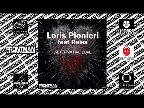 Loris Pionieri Feat. Raisa - Alternative Love video